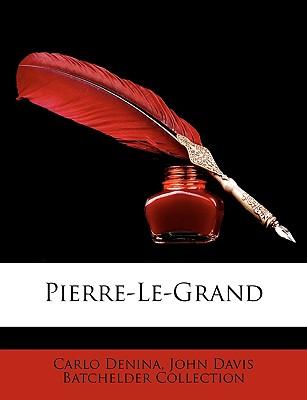 Pierre-Le-Grand - Denina, Carlo, and Collection, John Davis Batchelder