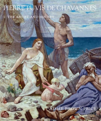 Pierre Puvis de Chavannes: A Critical Study of His Life and Art - Price, Aimee Brown