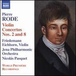 Pierre Rode: Violin Concertos Nos. 2 and 8