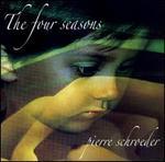 Pierre Schroeder: The Four Seasons