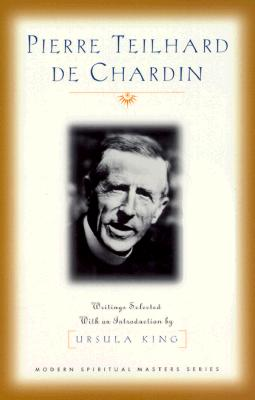 Pierre Teilhard de Chardin: Writings - Teilhard de Chardin, Pierre, and King, Ursula (Introduction by)