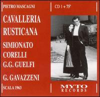 Pietro Mascagni: Cavalleria Rusticana - Franco Corelli (vocals); Gabriella Carturan (vocals); Giangiacomo Guelfi (vocals); Giulietta Simionato (vocals);...