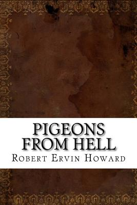 Pigeons from Hell - Howard, Robert Ervin