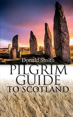 Pilgrim Guide to Scotland - Smith, Donald