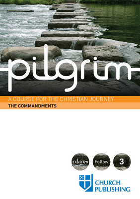Pilgrim the Commandments: A Course for the Christian Journey - Pearson, Sharon Ely, and Atwell, Robert, and Gooder, Paula