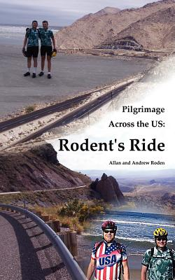 Pilgrimage Across the Us: Rodent's Ride - Roden, Allan, and Roden, Andrew