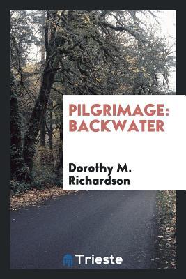 Pilgrimage: Backwater - Richardson, Dorothy M