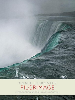 Pilgrimage - Leibovitz, Annie, and Goodwin, Doris Kearns (Introduction by)