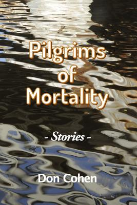 Pilgrims of Mortality - Cohen, Don