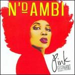 Pink Elephant - N'Dambi