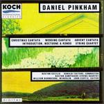 Pinkham: Christmas Cantata/Introduction, Nocturne & Rondo/Advent Cantata/Wedding Cantata/String Quartet