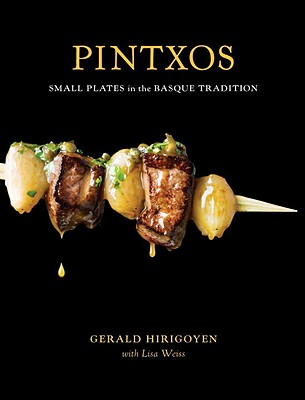 Pintxos: Small Plates in the Basque Tradition - Hirigoyen, Gerald, and Caruso, Maren (Photographer), and Weiss, Lisa