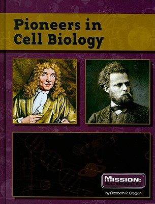 Pioneers in Cell Biology - Cregan, Elizabeth R