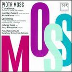 Piotr Moss: D'un silence...; Loneliness