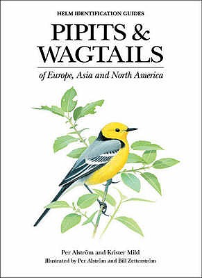 Pipits and Wagtails of Europe, Asia and North America: Identification and Systematics - Mild, Krister, and et al.