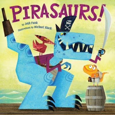 Pirasaurs! - Funk, Josh