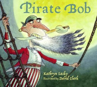 Pirate Bob - Lasky, Kathryn