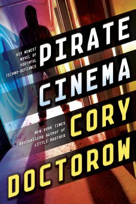 Pirate Cinema - Doctorow, Cory