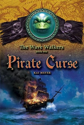 Pirate Curse - Meyer, Kai, and Crawford, Elizabeth D, Ms. (Translated by)