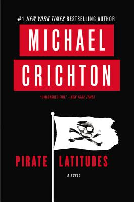 Pirate Latitudes - Crichton, Michael