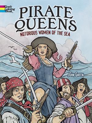 Pirate Queens: Notorious Women of the Sea - Green, John