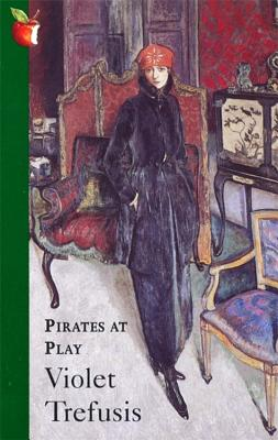 Pirates at Play - Trefusis, Violet Keppel
