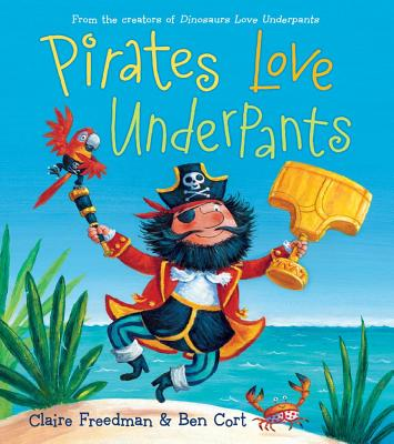 Pirates Love Underpants - Freedman, Claire
