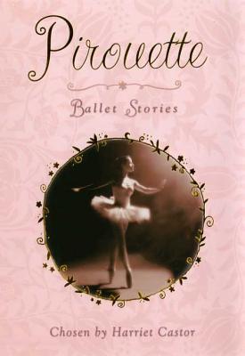 Pirouette: Ballet Stories - Castor, Harriet