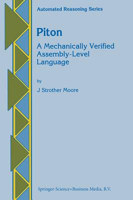 Piton: A Mechanically Verified Assembly-Level Language - Moore, J Strother