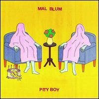 Pity Boy - Mal Blum