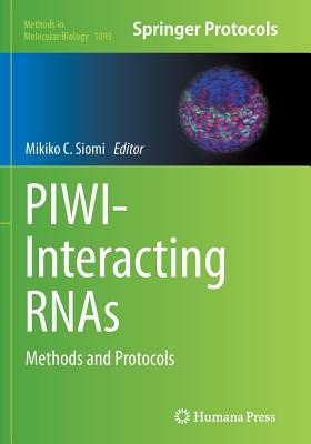Piwi-Interacting Rnas: Methods and Protocols - Siomi, Mikiko C (Editor)
