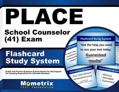 Place School Counselor (41) Exam Flashcard Study System: Place Test Practice Questions & Exam Review for the Program for Licensing Assessments for Colorado Educators - Editor-Place Exam Secrets
