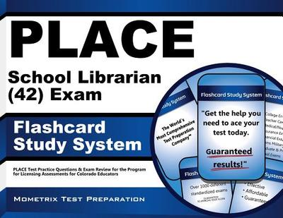 Place School Librarian (42) Exam Flashcard Study System: Place Test Practice Questions & Exam Review for the Program for Licensing Assessments for Colorado Educators - Editor-Place Exam Secrets