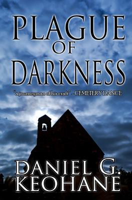 Plague of Darkness - Keohane, Daniel G