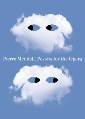 Plakate Fur Die Bayerische Staatsoper/Posters for the Bavarian State Opera - Mendell, Pierre