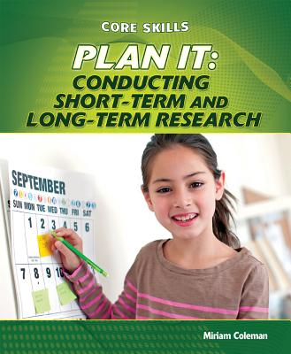 Plan It: Conducting Short-Term and Long-Term Research - Coleman, Miriam
