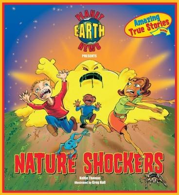 Planet Earth News Presents: Nature Shockers - Thomas, Keltie
