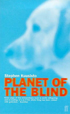 Planet of the Blind - Kuusisto, Stephen