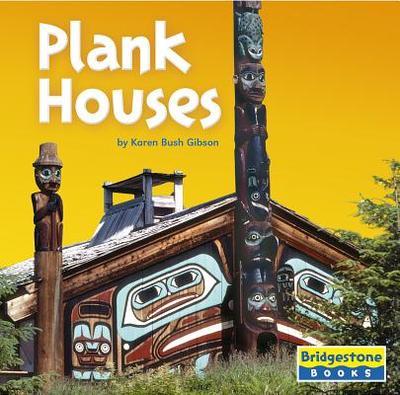 Plank Houses - Gibson, Karen Bush