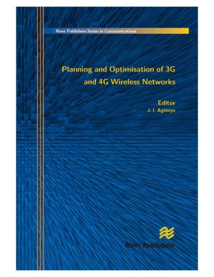Planning and Optimisation of 3g and 4g Wireless Networks - Agbinya, Johnson I (Editor)
