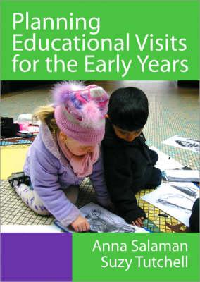 Planning Educational Visits for the Early Years - Salaman, Anna, and Tutchell, Suzy