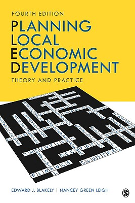Planning Local Economic Development: Theory and Practice - Blakely, Edward J, Dr., and Leigh, Nancey G