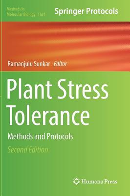 Plant Stress Tolerance: Methods and Protocols - Sunkar, Ramanjulu (Editor)