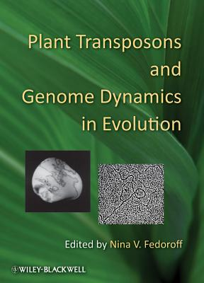 Plant Transposons and Genome Dynamics in Evolution - Fedoroff, Nina V. (Editor)