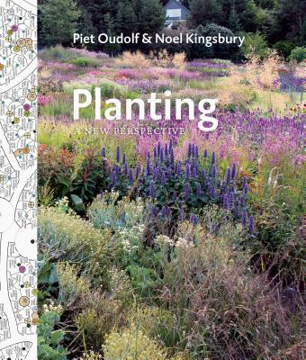 Planting: A New Perspective - Oudolf, Piet, and Kingsbury, Noel