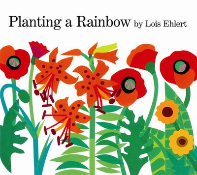Planting a Rainbow - Ehlert, Lois