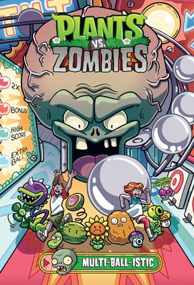 Plants Vs. Zombies Volume 17: Multi-ball-istic - Tobin, Paul