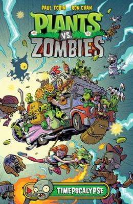 Plants vs. Zombies Volume 2: Timepocalypse - Tobin, Paul