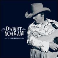 Platinum Collection - Dwight Yoakam