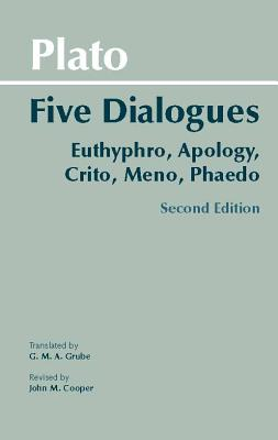Plato: Five Dialogues: Euthyphro, Apology, Crito, Meno, Phaedo - Plato, and Grube, G M a (Translated by), and Cooper, John M (Revised by)